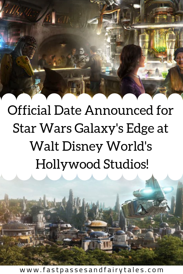 Official Date Announced for Star Wars Galaxy's Edge at Walt Disney World's Hollywood Studios! (1)